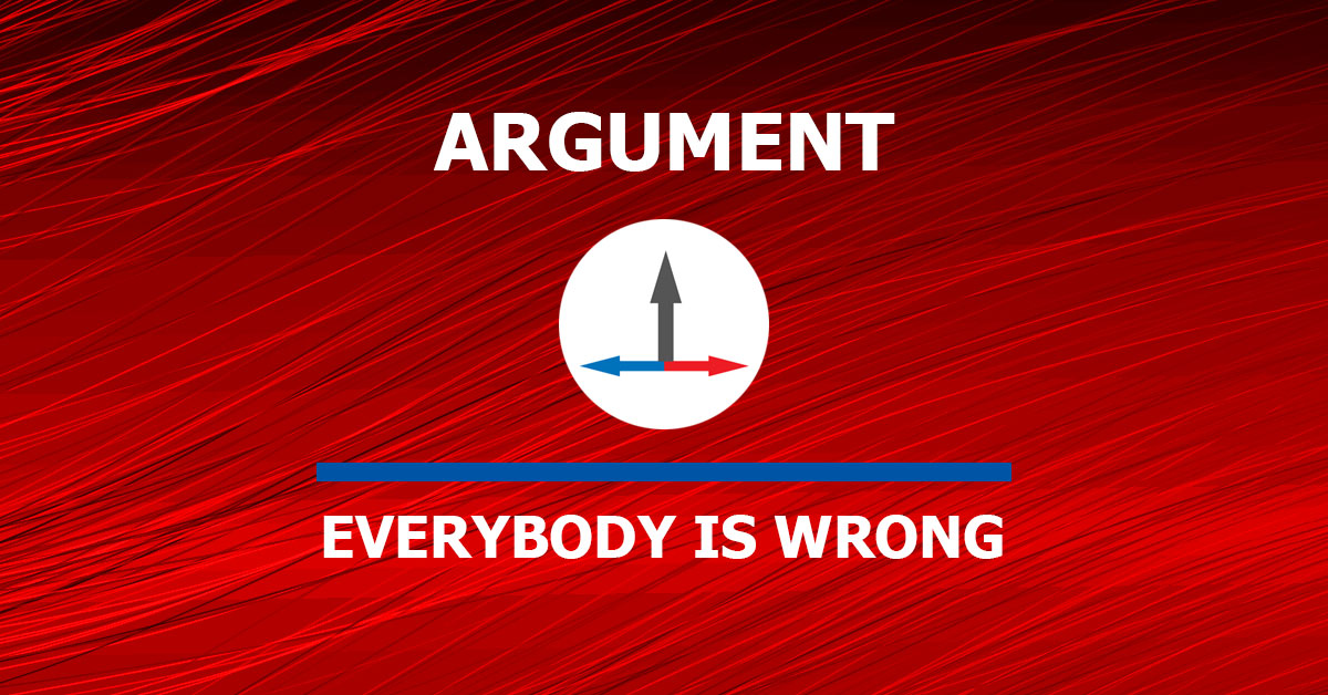banner image that reads the category of argument and the topic everybody is wrong